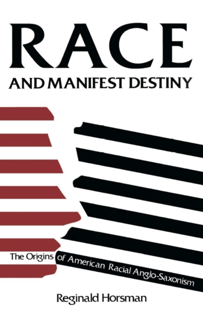 Race & Manifest Destiny – The Origins of American Racial Anglo–Saxonism (Paper) american architecture v 2 paper