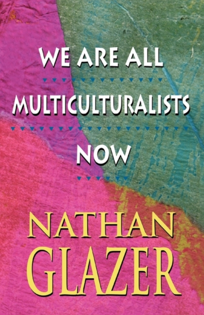 We Are All Multiculturalists Now (Paper) all we shall know