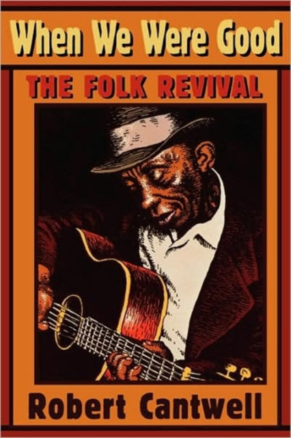 When we were Good – The Folk Revival (Paper) we were the lucky ones