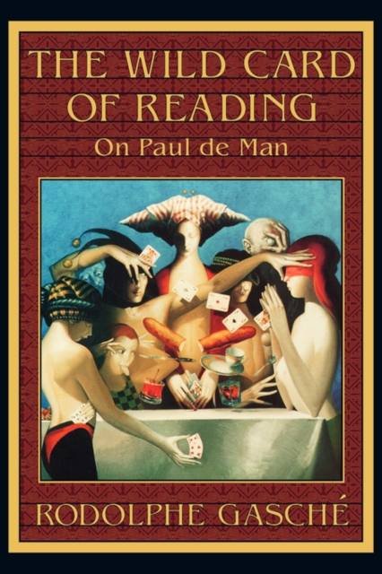 The Wild Card of Reading – On Paul De Man (Paper)