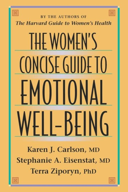 The Women?s Concise Guide to Emotional Well–Being (Paper)