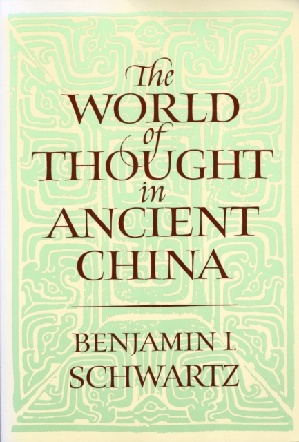 World of Thought in Ancient China (Paper) ancient world world history