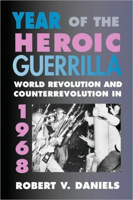 Year of the Heroic Guerrilla – World Revolution & Counter Revolution in 1968 1912 the year the world discovered antarctica