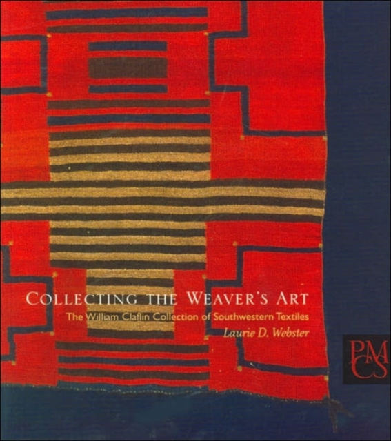 Collecting the Weaver?s Art – The William Claflin Collection of Southwestern Textiles dickins r the children s book of art