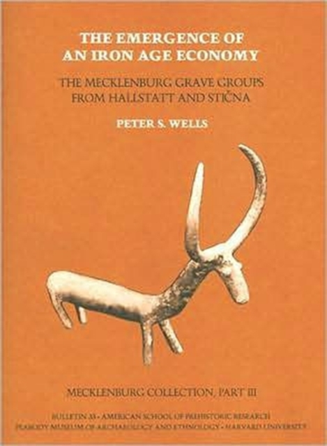 Mecklenburg Collection Part III – The Emergence of an Iron Age Economy – The Mecklenburg Grave Groups from Hallstatt and Sticna