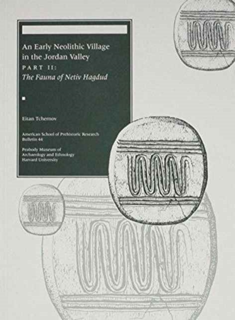 An Early Neolithic Village in the Jordan Valley Part II, the Fauna of Netiv Hagdud the village