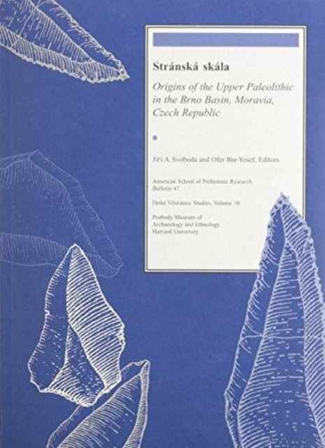 Stranska Skala – Origins of the Upper Paleolithic in the Brno Basin, Moravia, Czech Republic