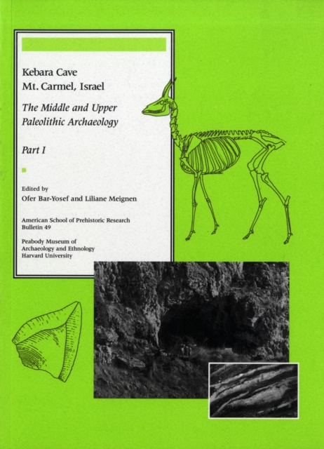 Kebara Cave, Mt.Carmel, Israel – The Middle and the Upper Paleolithic Archaeology, Part I