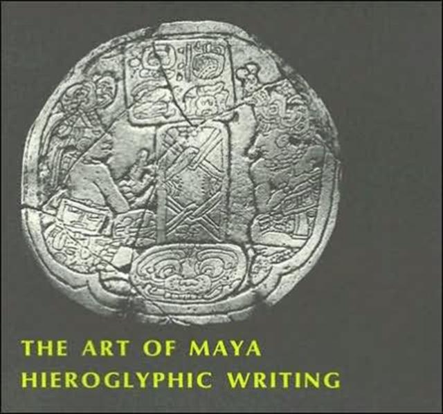 The Art of Maya Hieroglyphic Writing цена