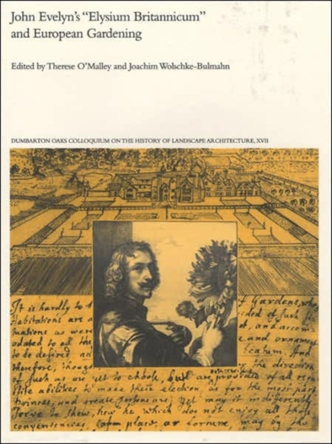 John Evelyn?s Elysium Britiannicum and European Gardening – History of Landscape Architecture Colloquium V17 the architecture of john wellborn root