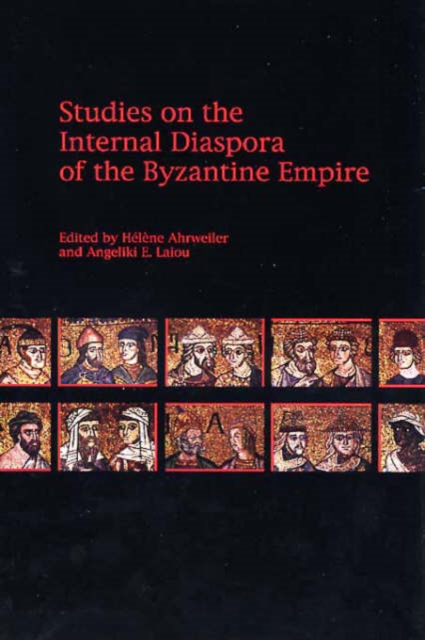 Studies on the Internal Diaspora of the Byzantine Empire empire of things