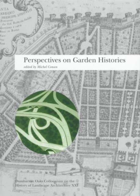 Perspectives on Garden Histories – History of Landscape Architecture Colloquium V21 curr persp implt dev vol 2current perspectives on implantable cpid