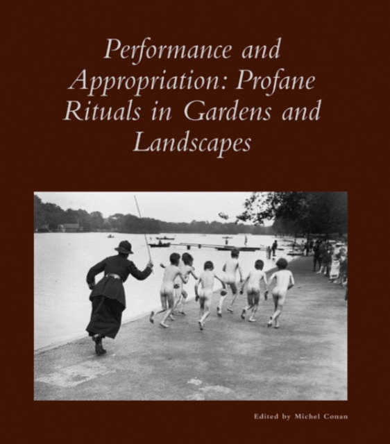 Performance and Appropriation – Profane Rituals in Gardens and Landscapes V27