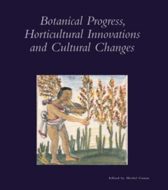 Botanical Progress, Horticultural Innovations and Cultural Changes V28