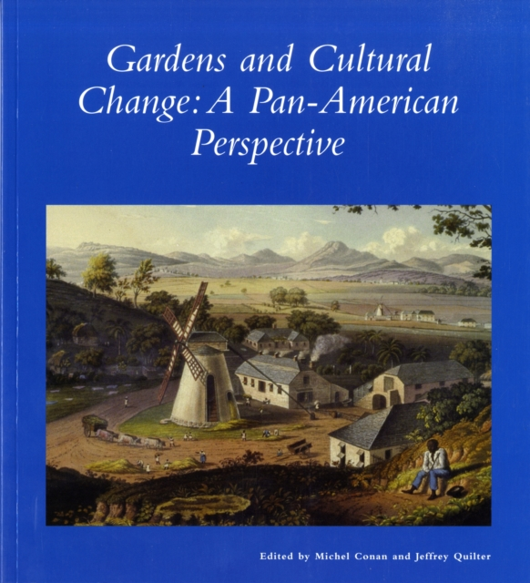 Gardens in Cultural Change – A Pan–American Perspective john mickel ferns for american gardens