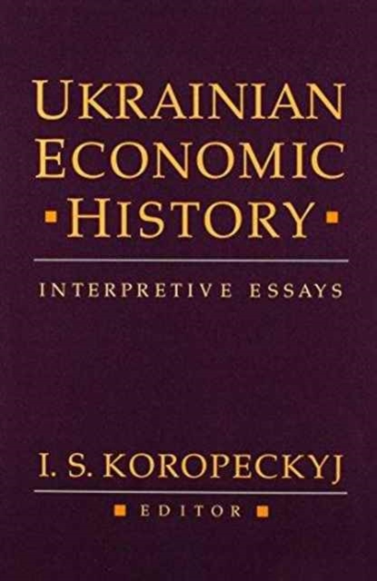 Ukrainian Economic History – Interpretive Essays economic methodology