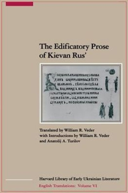 The Edificatory Prose of Kievan Rus (Paper) the complete prose