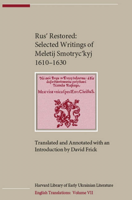 Rus? Restored – Selected Writings of Meletij Smotryc?kyj (1610–1630) isaac babel s selected writings nce