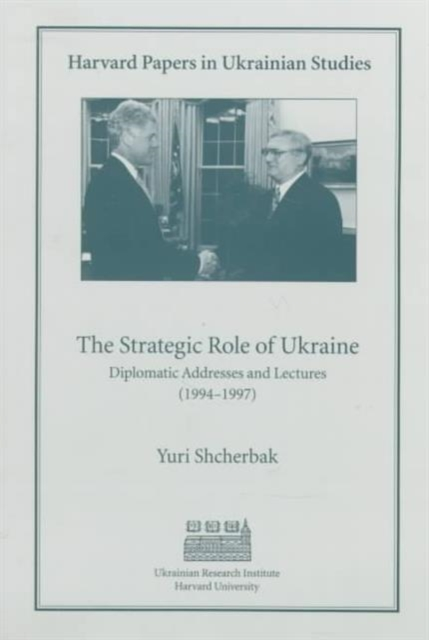 The Strategic Role of Ukraine – Diplomatic Addresses & Lectures (1994–1997)