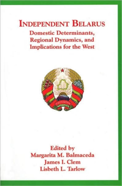 Independent Belarus – Domestic Determinants, Regional Dynamics & Implications for the West