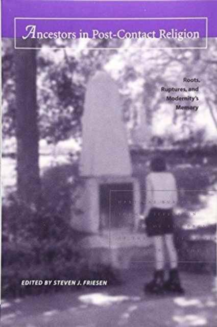 Ancestors in Post–Contact Religion – Roots, Ruptures & Modernitys Memory orbital vol 2 ruptures