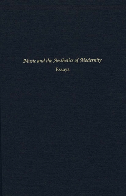 Music and the Aesthetics of Modernity – Essays michael willmott complicated lives the malaise of modernity