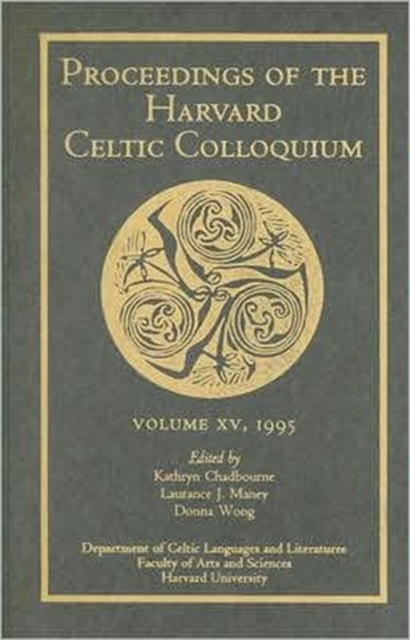 Celtic Colloquium 15 – Proceedings of the Harvard Celtic Colloquium yeats w the celtic twilight кельтские сумерки на англ яз