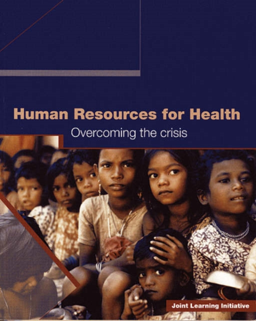 Human Resources for Health – Overcoming the Crisis human resources kit for dummies®