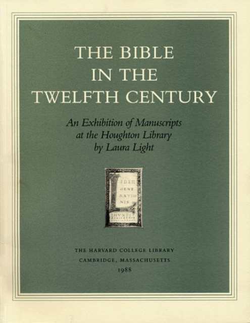 The Bible in the Twelfth Century – An Exhibition of Manuscripts at the Houghton Library xml bible