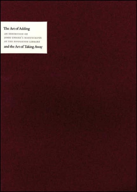 The Art of Adding and the Art of Taking Away – Selections from John Updike?s Manuscripts the art of adding and the art of taking away – selections from john updike s manuscripts