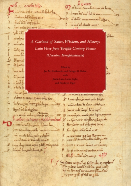 A Bouquet of Satire, Wisdom and History – An Anthology of Latin Verse from Twelfth–Century France in Houghton Library