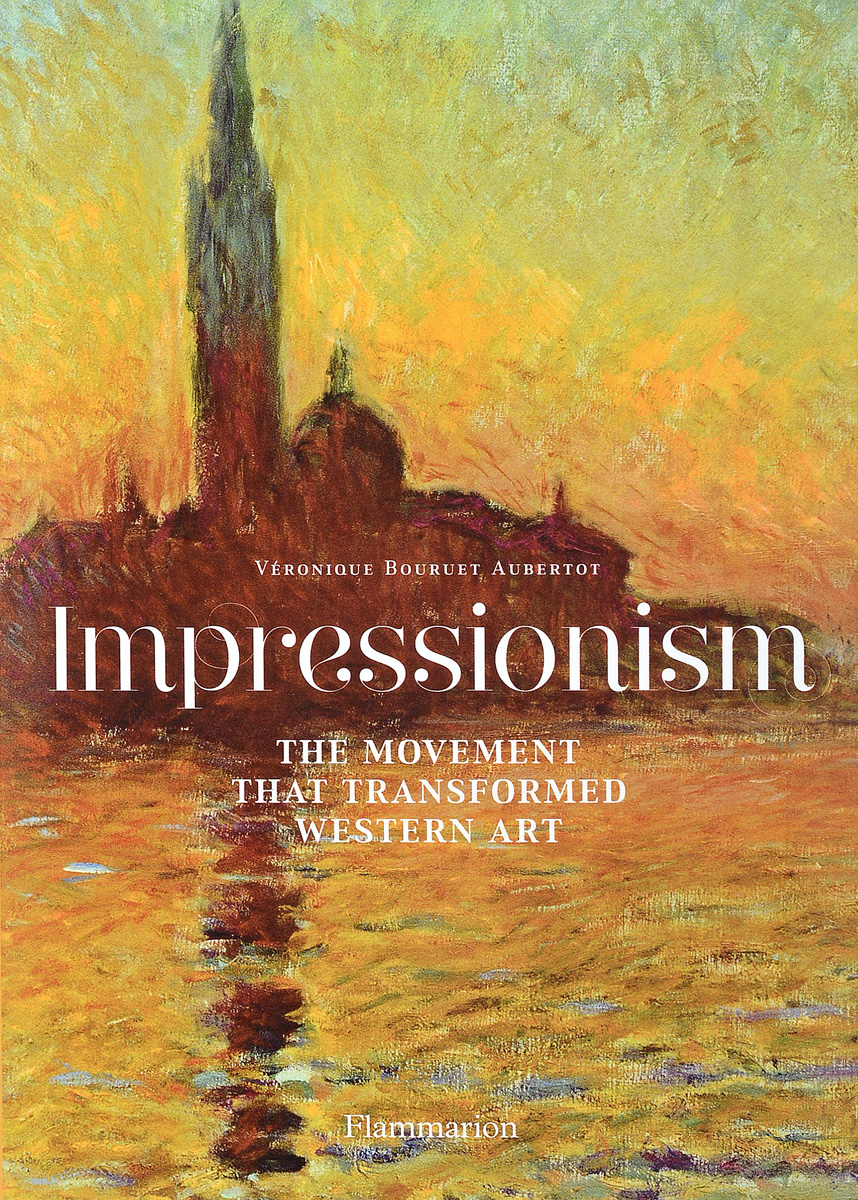 Impressionism: The Movement that Transformed Western Art paul wood western art and the wider world