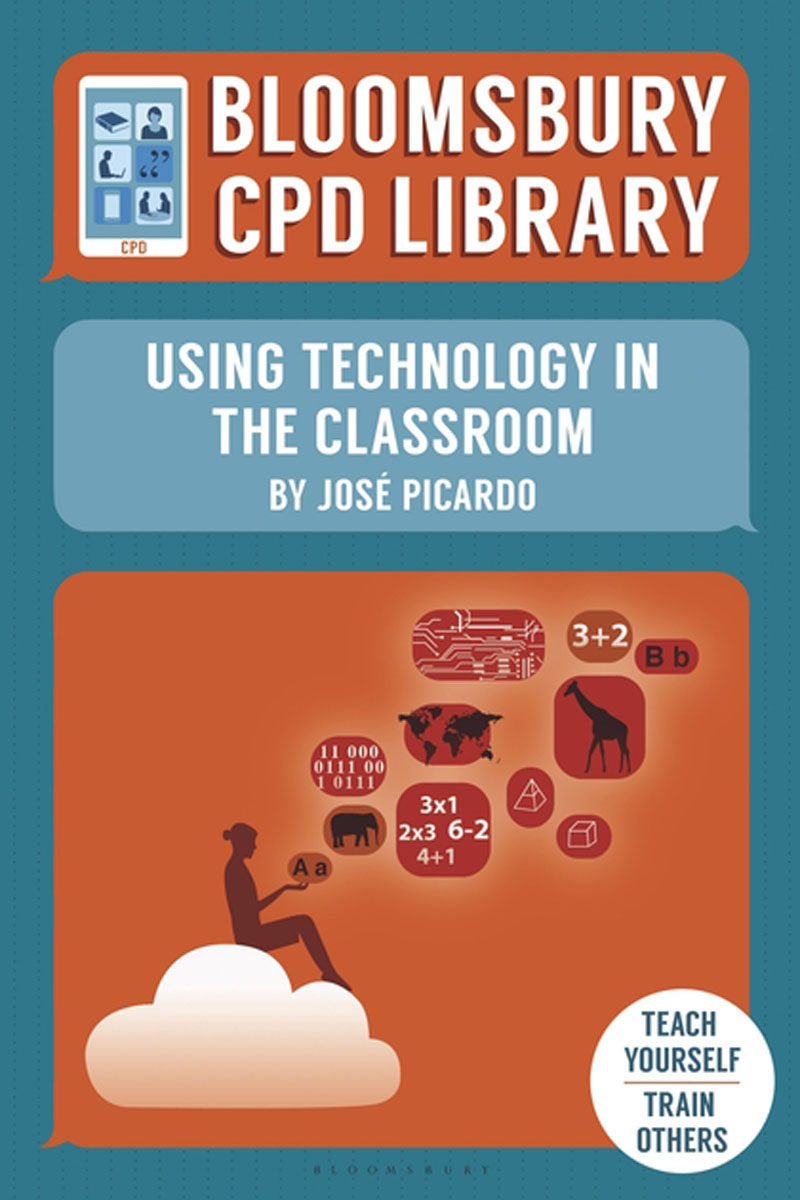 Bloomsbury CPD Library: Using Technology in the Classroom gary beach j the u s technology skills gap what every technology executive must know to save america s future