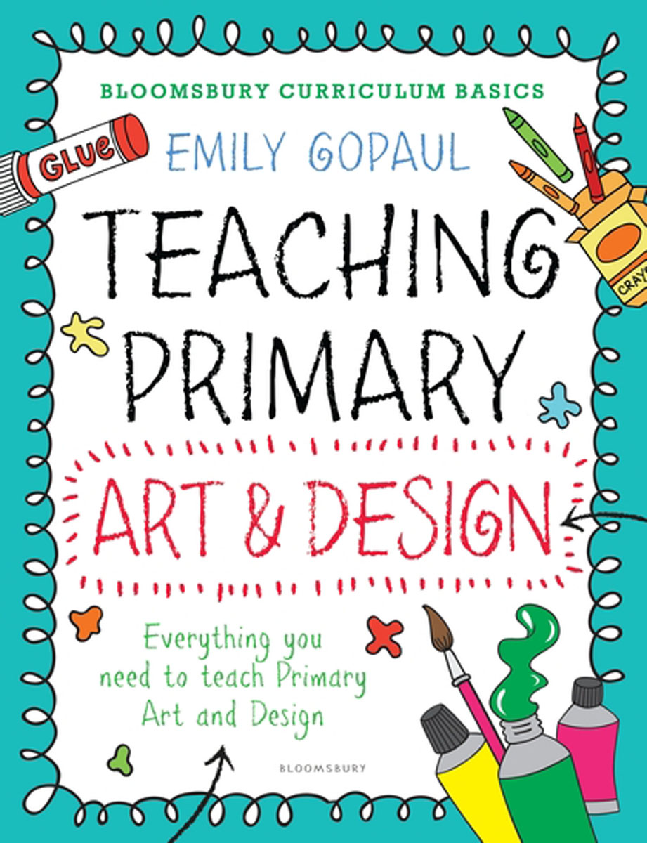 Bloomsbury Curriculum Basics: Teaching Primary Art and Design duncan bruce the dream cafe lessons in the art of radical innovation