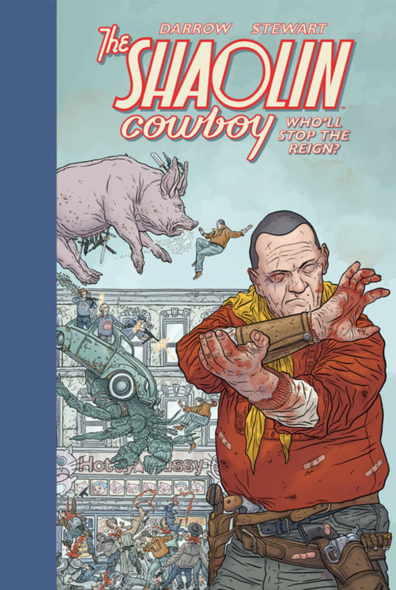 Shaolin Cowboy: Who'll Stop the Reign? crazy for the cowboy
