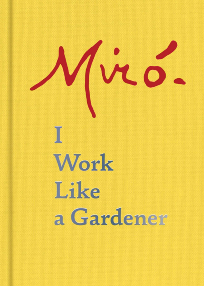 Joan Miro: I Work Like a Gardener художественная краска для смешивания joan miro