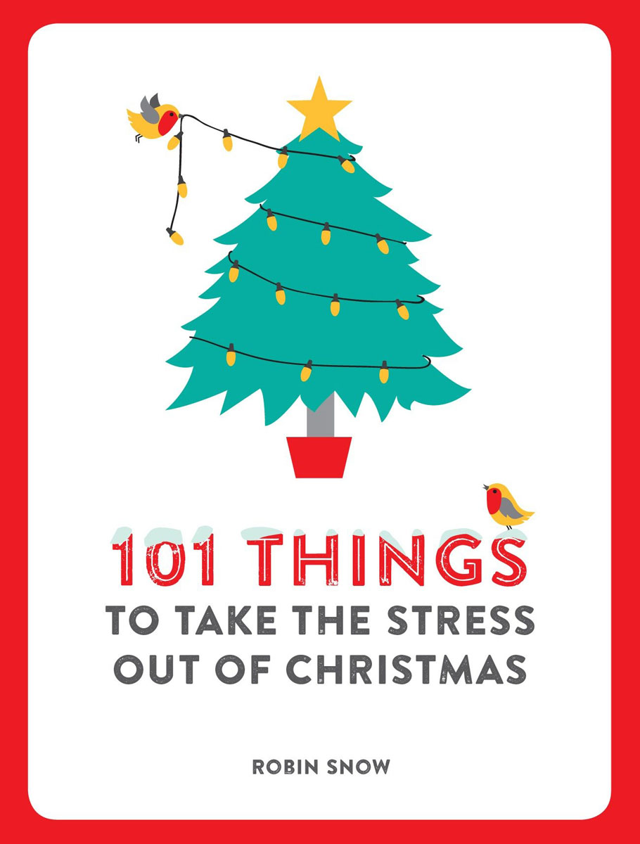 101 Things to Take the Stress Out of Christmas bm rubin time out how to take a year or more or less off without jeopardising your family paper