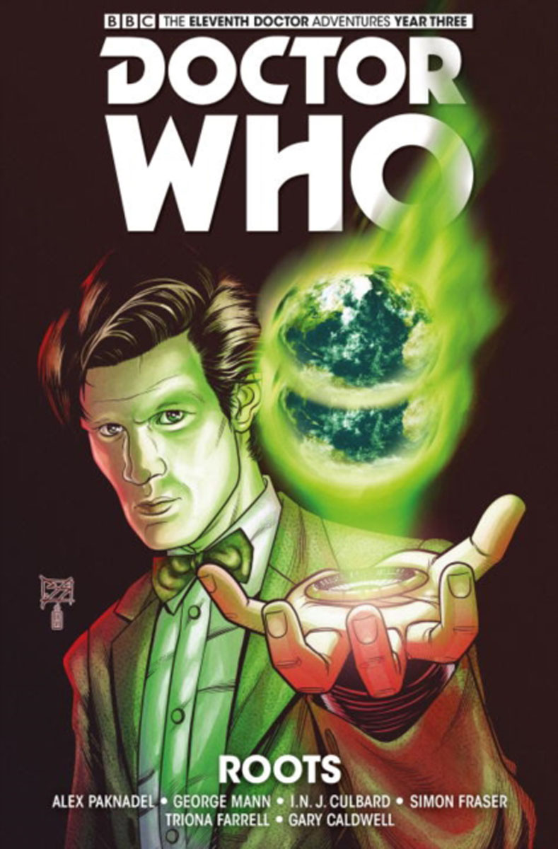 Doctor Who - The Eleventh Doctor: The Sapling Volume 2: Roots doctor who the eleventh doctor volume 3 conversion
