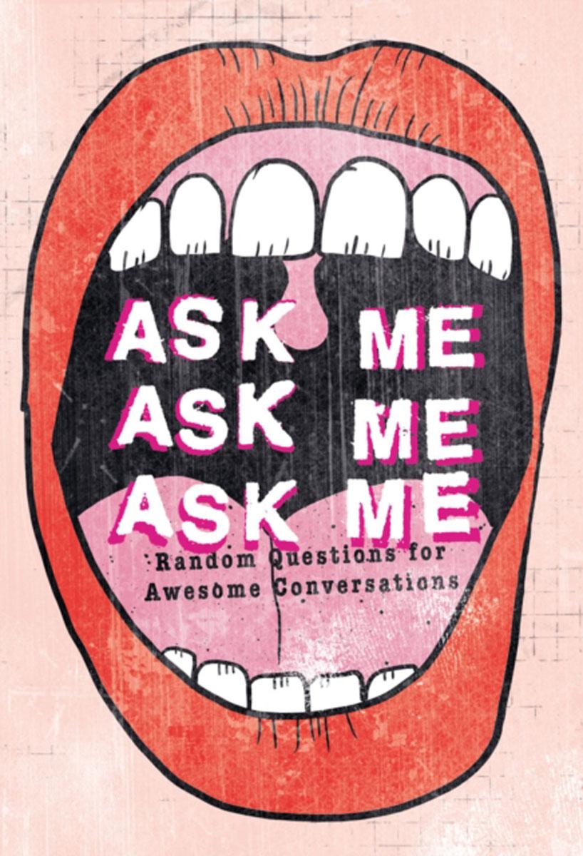 Ask Me, Ask Me, Ask Me more of me