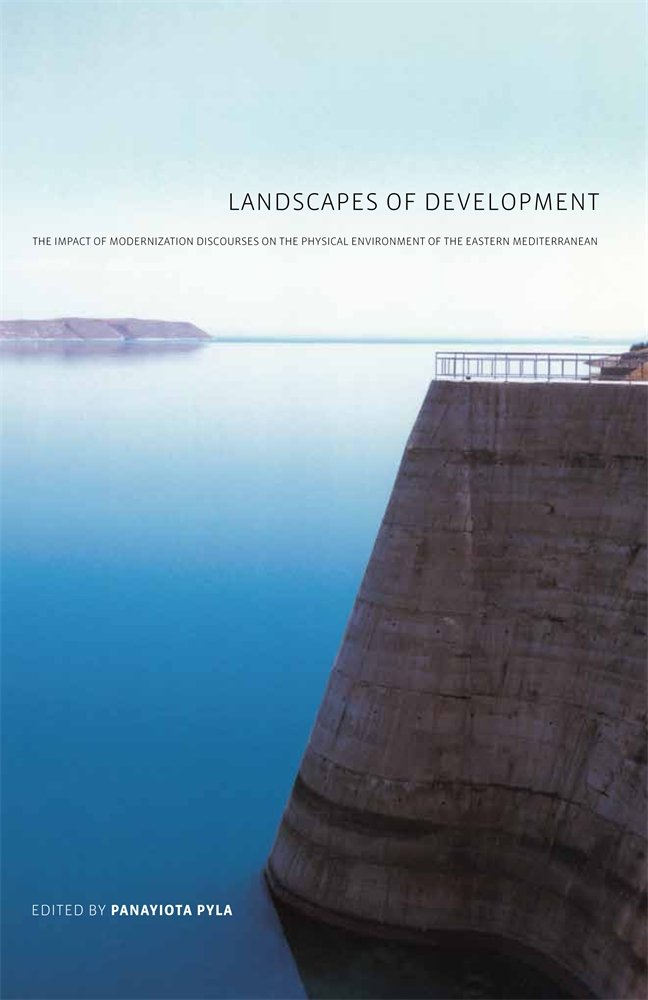 купить Landscapes of Development – The Impact of Modernization Discourses on the Physical Environment of the Eastern Mediterranean недорого
