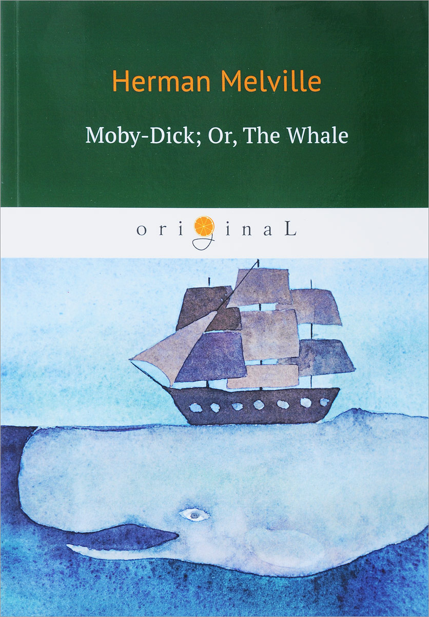 Herman Melville Moby-Dick; Or, The Whale moby dick