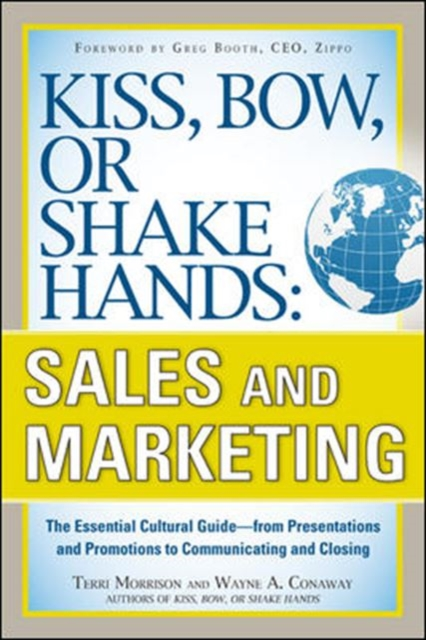 Kiss, Bow, or Shake Hands, Sales and Marketing: The Essential Cultural Guide—From Presentations and Promotions to Communicating and Closing kiss kiss hot in the shade