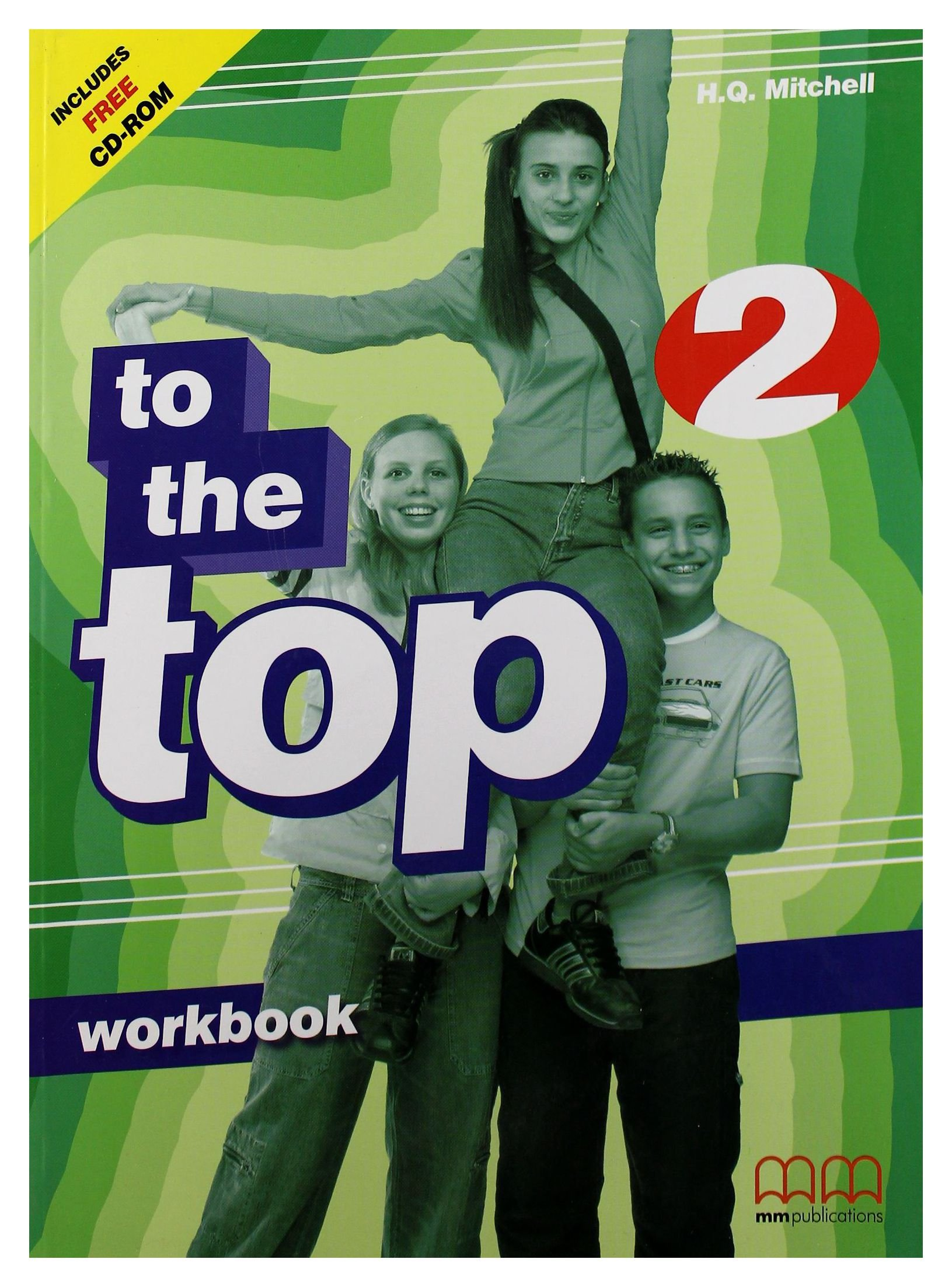 TO THE TOP 2 WORKBOOK (CD/ CD ROM INCLUDED) бур sds max makita 32х800х920мм zentro p 78053