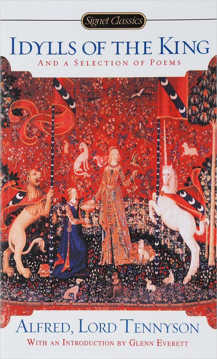 Idylls of the King and a New Selection of Poems tennyson poems
