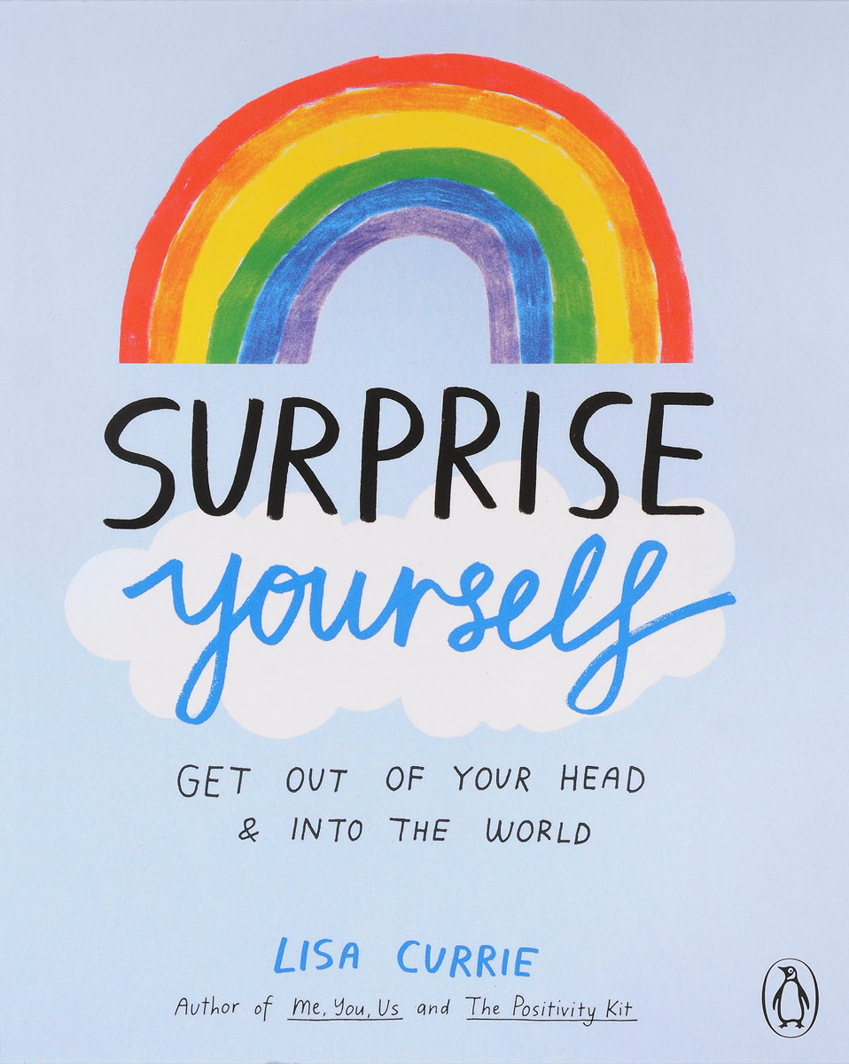 Surprise Yourself: Get Out of Your Head and Into the World alliluyeva s twenty letters to a friend a memoir