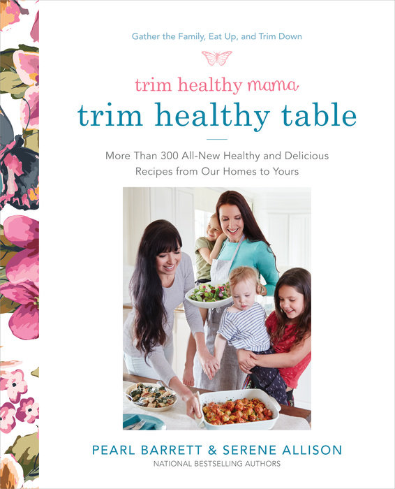 Trim Healthy Mama's Trim Healthy Table barrett pearl trim healthy mama cookbook