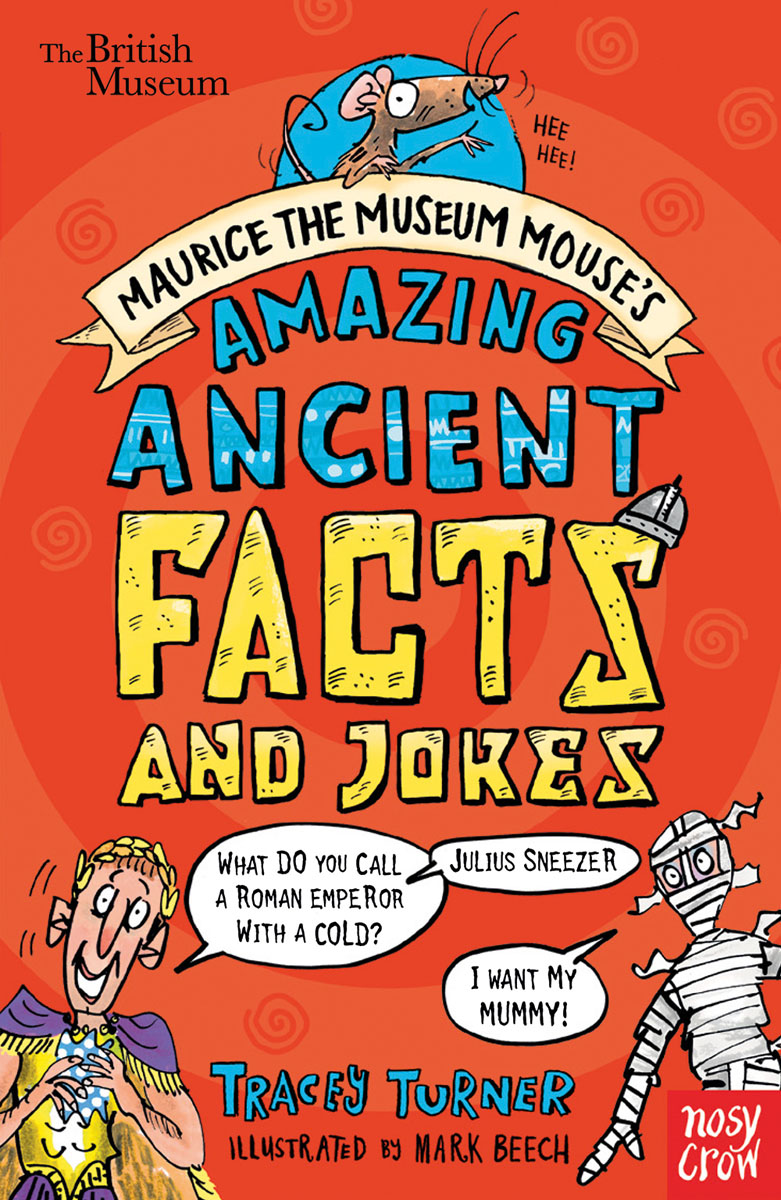 British Museum: Maurice the Museum Mouse's Amazing Ancient Book of Facts and Jokes the british museum is falling down