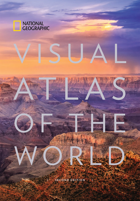 National Geographic Visual Atlas of the World (2nd Edition) atlas of the world picture book