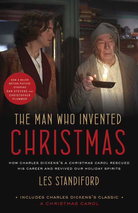The Man Who Invented Christmas (Movie Tie-In): Includes Charles Dickens's Classic A Christmas Carol a christmas carol and other christmas stories