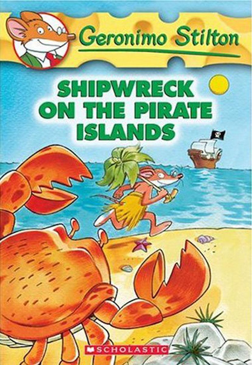 Geronimo Stilton #18: Shipwreck on the Pirate Islands цена 2017